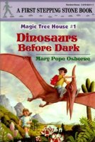 Magic Tree House Series,  Book 1:  Dinosaurs Before Dark