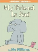 An Elephant and Piggie Book: My Friend Is Sad