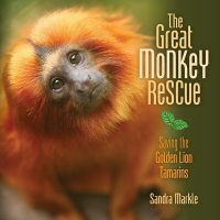 Great Monkey Rescue:   Saving the Golden Lion Tamarins