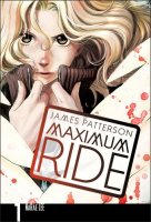 Maximum Ride, Manga: Books 1-4