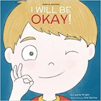 I Will Be Okay  (Mindful Mantras series, Book 4)