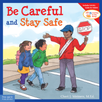 Be Careful and Stay Safe  (Learning to Get Along)