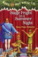 Magic Tree House Series, Book 25: Stage Fright on a Summer Night
