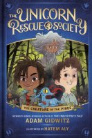 Unicorn Rescue Society, Book 1:  The Creature of the Pines