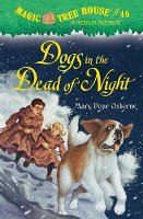 Dogs in the Dead of Night: Magic Tree House Series, Book 46