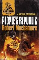 Cherub, Second Series, Book 1:  People's Republic   (Cherub, Book 13)