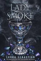 Ash Princess, Book 2:  Lady Smoke  (2019)