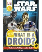 Star Wars:  What Is A Droid? (DK, Level 1)