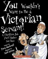 You Wouldn't Want To Be A Victorian Servant! A Thankless Job You'd Rather Not Have