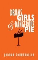 Drums, Girls and Dangerous Pie