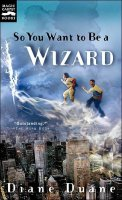 Young Wizards, Book 1:  So You Want To Be a Wizard