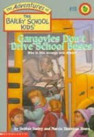 The Adventures of the Bailey School Kids, No. 19: Gargoyles Don't Drive School Buses