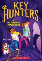 Key Hunters, Book 1:  The Mysterious Moonstone