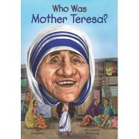 Who Was Mother Teresa?