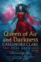 Dark Artifices, Book 3:  Queen of Air and Darkness