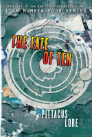 I Am Number Four, Book 6: The Fate of Ten  (Lorien Legacies)