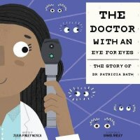 Amazing Scientists, Book 2:  Doctor with an Eye for Eyes: The Story of Dr. Patricia Bath