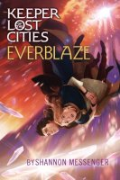 Keeper of the Lost Cities, Book 3:  Everblaze