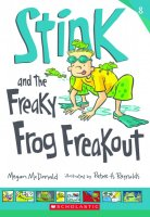 Stink, Book 8:  Stink and the Freaky Frog Freakout