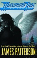 Maximum Ride, Book 1:  The Angel Experiment