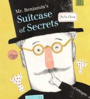 Mr. Benjamin's Suitcase of Secrets (Based on a very true story about Walter Benjamin)