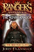 Ranger's Apprentice: The Royal Ranger, Book 2:  The Red Fox Clan