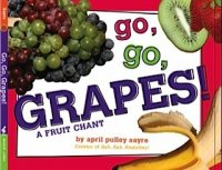 Go, Go, Grapes! A Fruit Chant