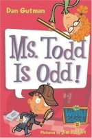 My Weird School Series, Book 12: Ms. Todd Is Odd!
