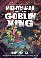 Mighty Jack and the Goblin King  (Mighty Jack, Book 2)