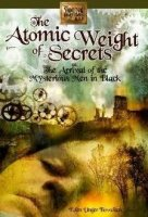 The Atomic Weight of Secrets or The Arrival of the Mysterious Men in Black: The Young Inventors' Guild