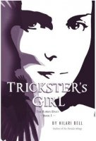 Trickster's Girl: The Raven Duet, Book One