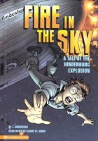Fire in the Sky; A Tale of the Hindenburg Explosion