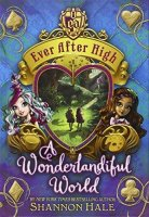 Ever After Ever: A Wonderlandiful World, Book 3