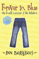 Sisterhood of the Traveling Pants, Book 4:  Forever in Blue