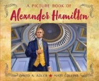 picture book of alexander hamilton david adler matt collins