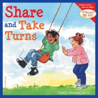 Share and Take Turns  (Learning to Get Along Book 1)