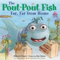 Pout-Pout Fish, Far, Far from Home (A Pout-Pout Fish Adventure)