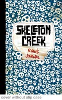 Skeleton Creek: Ryan's Journal