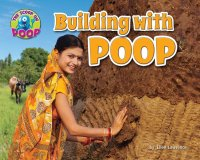 Building With Poop  (The Scoop on Poop series)