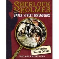 The Fall of the Amazing Zalindas (Sherlock Holmes and the Baker Street Irregulars)
