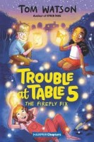 trouble at table 5 the firefly fix
