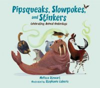 Pipsqueaks, Slowpokes and Stinkers: Celebrating Animal Underdogs