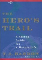 Hero's Trail: A Guide for a Heroic Life