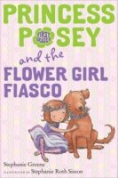 Princess Posey and the Flower Girl Fiasco, Book 12   (Flower Girl, First Grader)