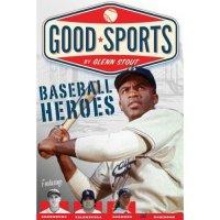 Baseball Heroes: A Good Sports Book