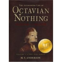 The Astonishing Life of Octavian Nothing, Traitor to the Nation, 1, the  Pox Party