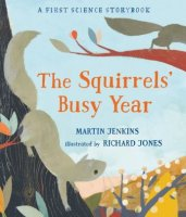 Squirrels' Busy Year: A First Science Storybook     (The Squirrels' Busy Year: A First Science Storybook )