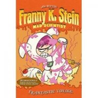 Franny K. Stein, Mad Scientist  #5:  Frantastic Voyage