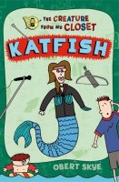 Creature from My Closet, Book 4:  Katfish