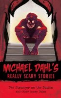 Michael Dahl's Stranger on the Stairs and Other Scary Tales  (Michael Dahl's Really Scary Stories)
